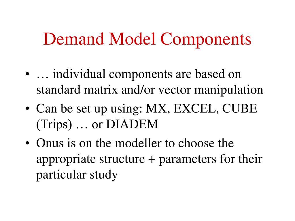 Demand Model Components