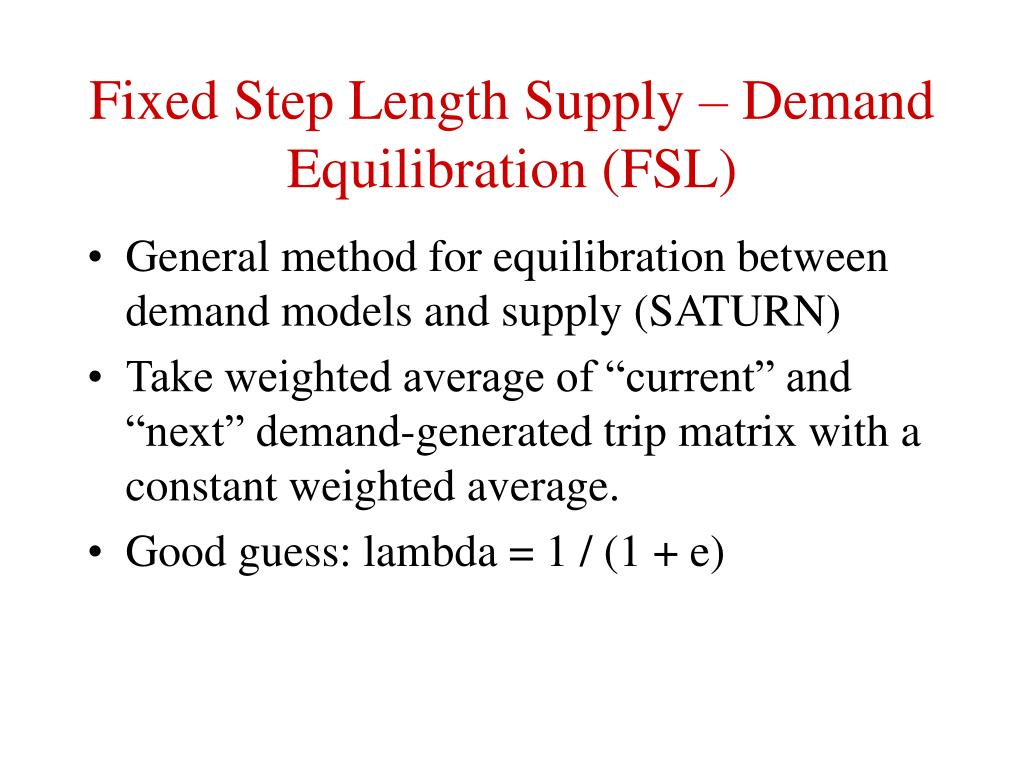 Fixed Step Length Supply – Demand Equilibration (FSL)
