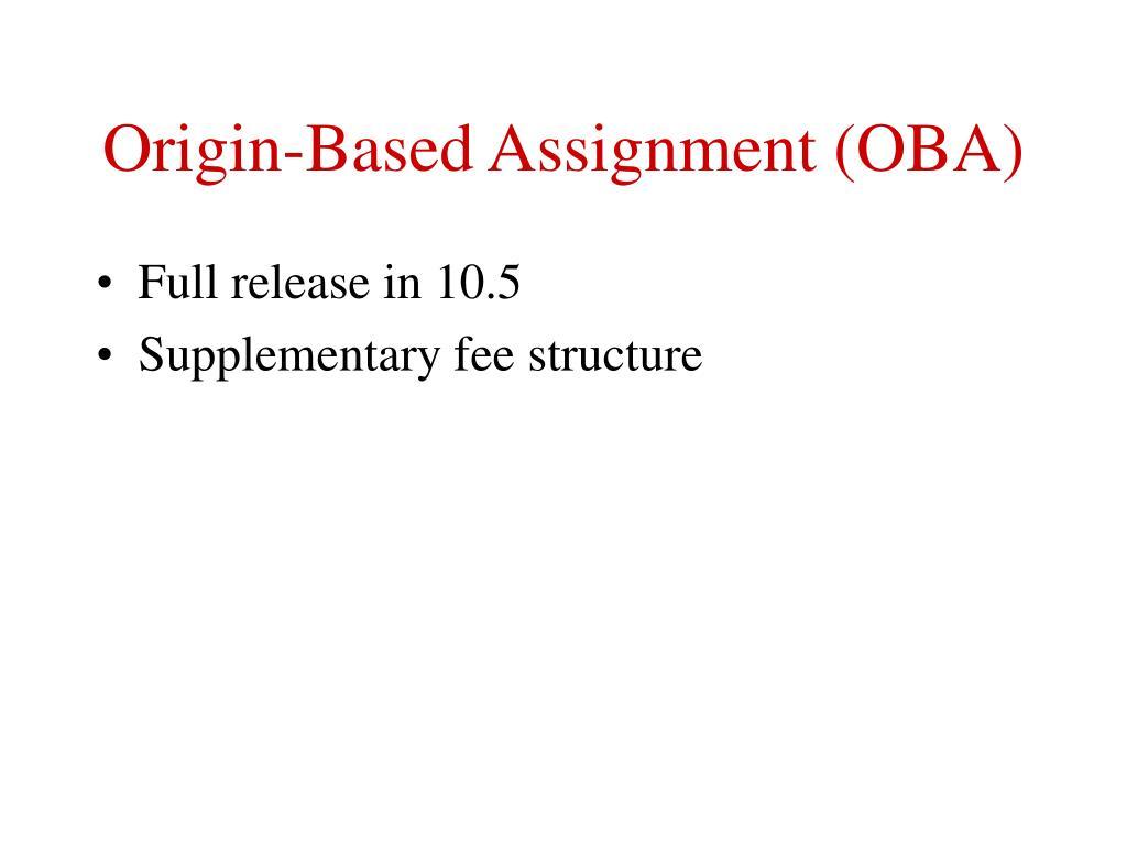 Origin-Based Assignment (OBA)