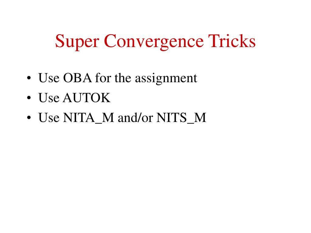 Super Convergence Tricks