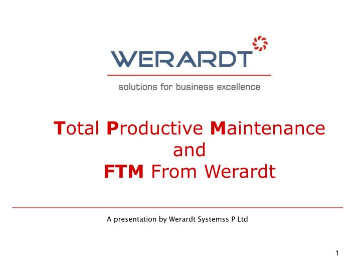 T otal p roductive m aintenance and ftm from werardt