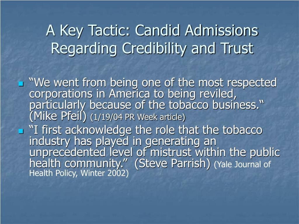 A Key Tactic: Candid Admissions Regarding Credibility and Trust