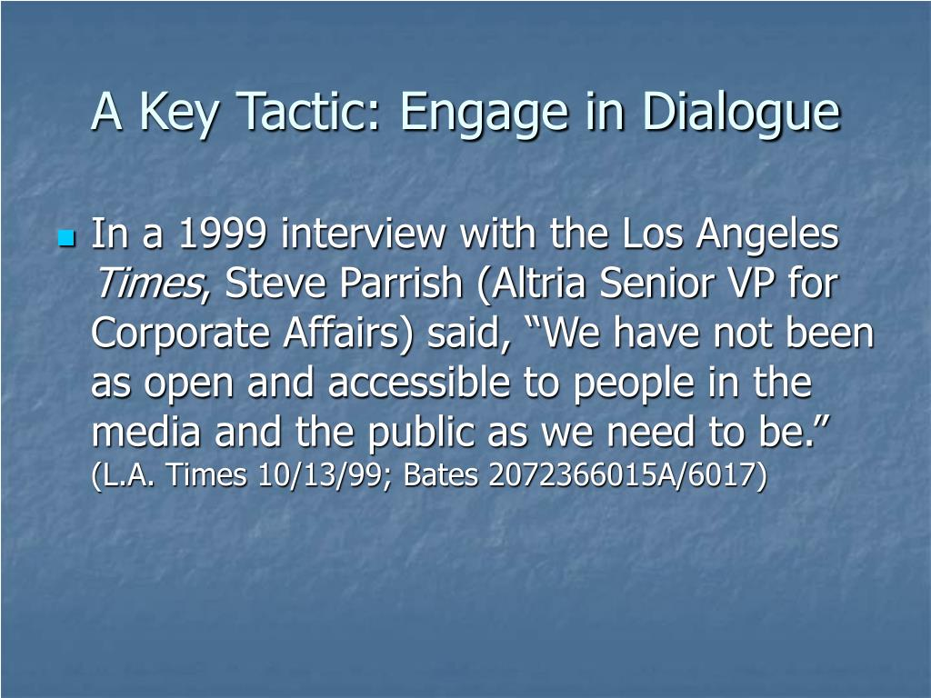 A Key Tactic: Engage in Dialogue