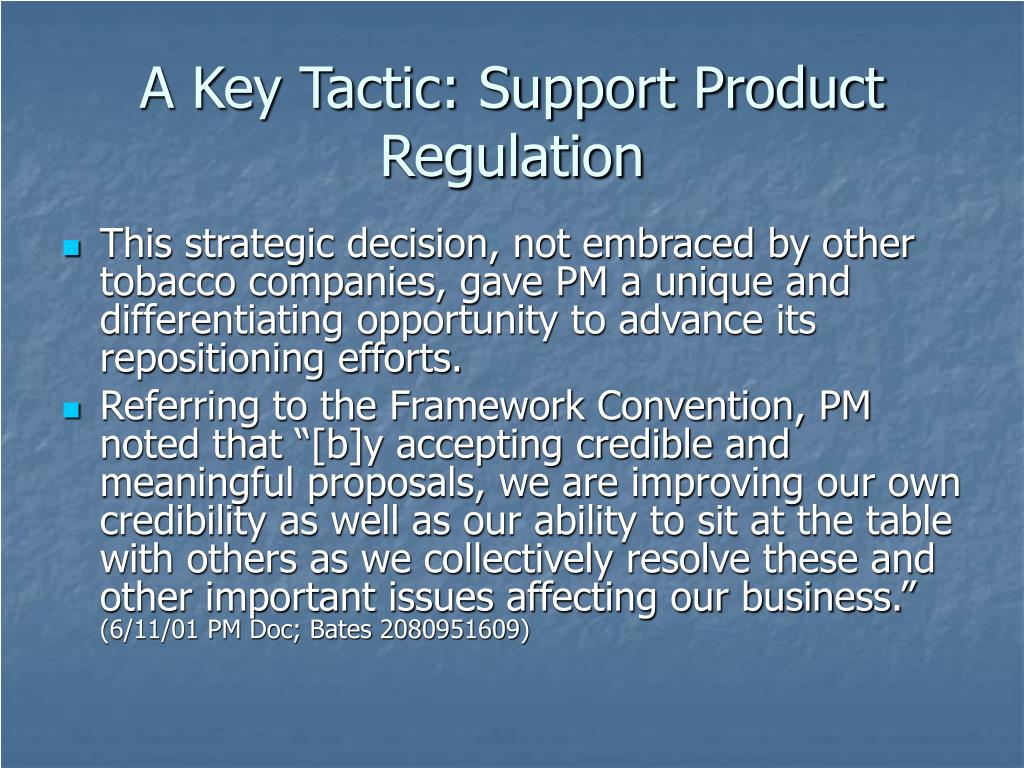 A Key Tactic: Support Product Regulation