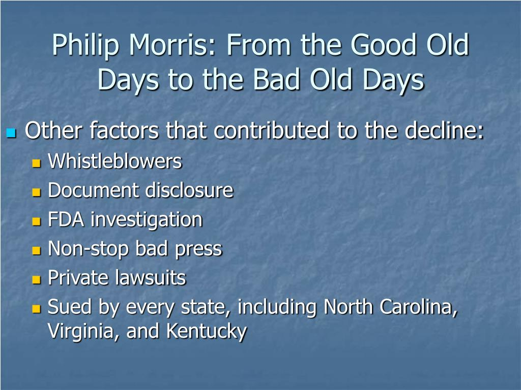 Philip Morris: From the Good Old Days to the Bad Old Days