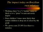 the impact today on brazilian race relations