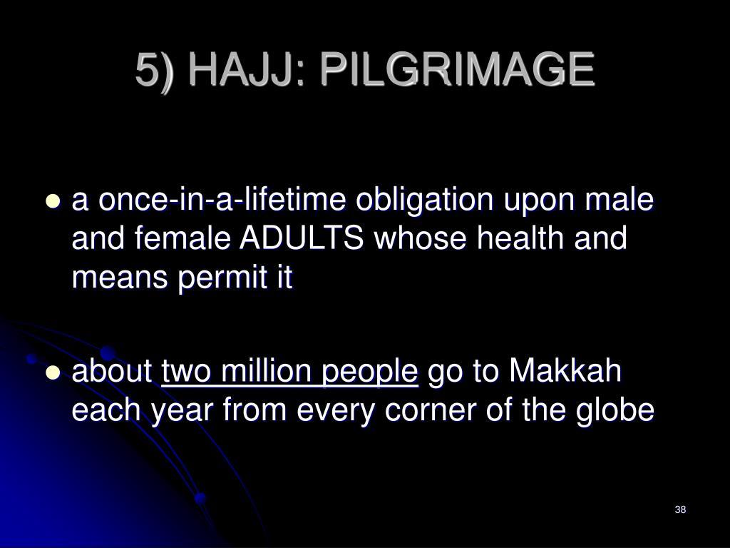 5) HAJJ: PILGRIMAGE