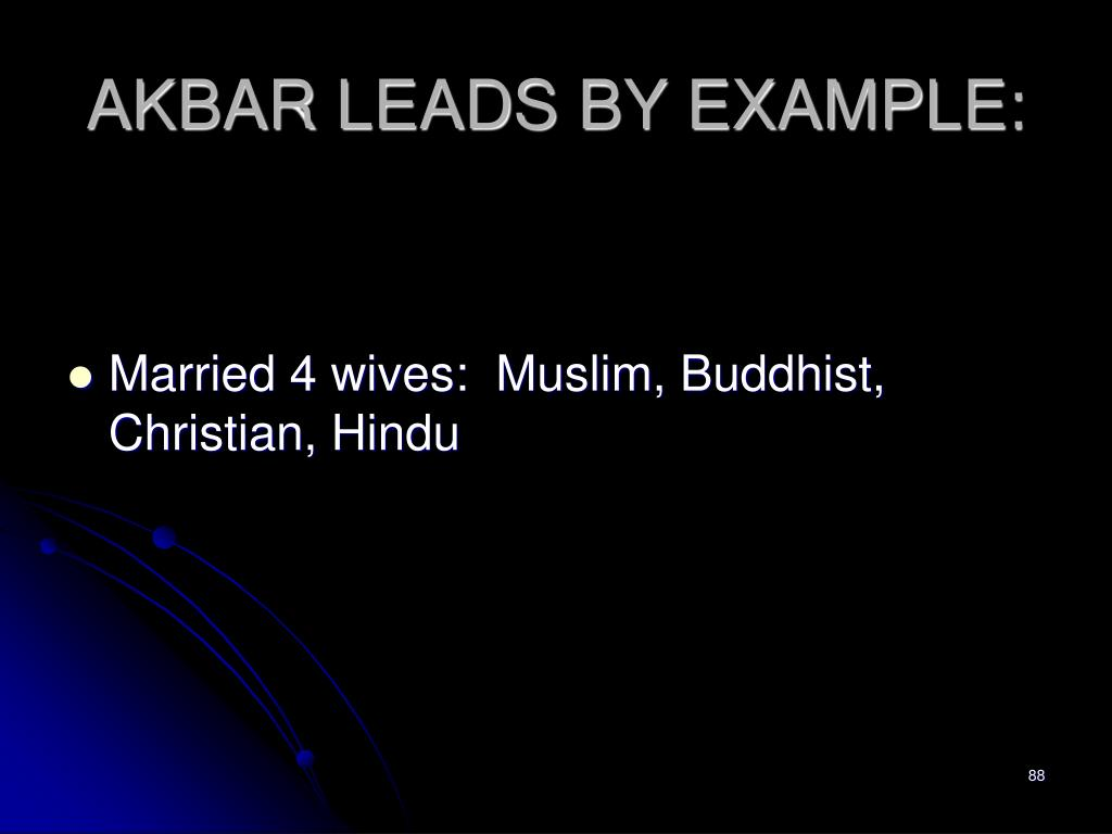 AKBAR LEADS BY EXAMPLE: