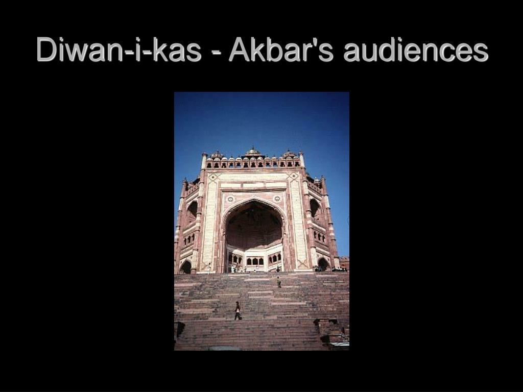 Diwan-i-kas - Akbar's audiences