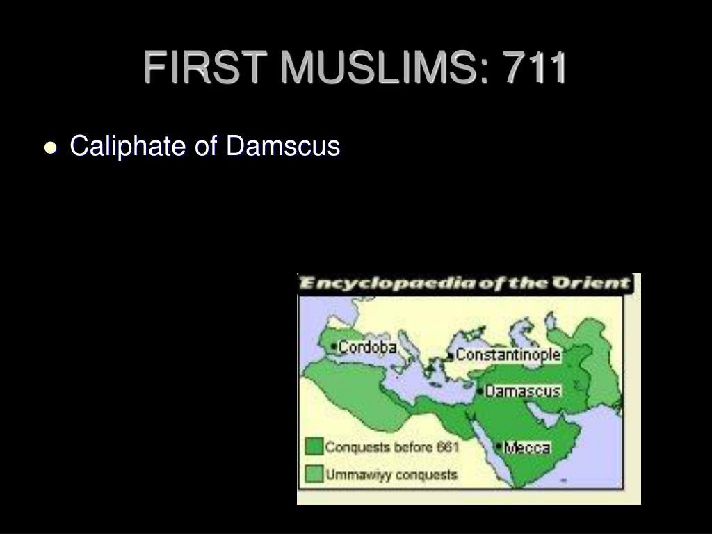 FIRST MUSLIMS: 711