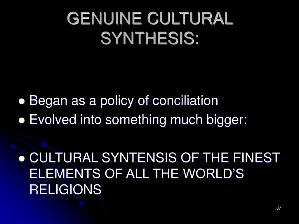 GENUINE CULTURAL SYNTHESIS: