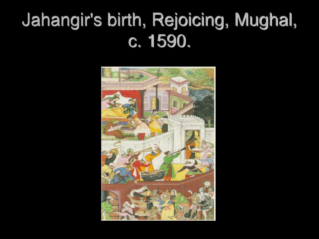 Jahangir's birth, Rejoicing, Mughal, c. 1590.
