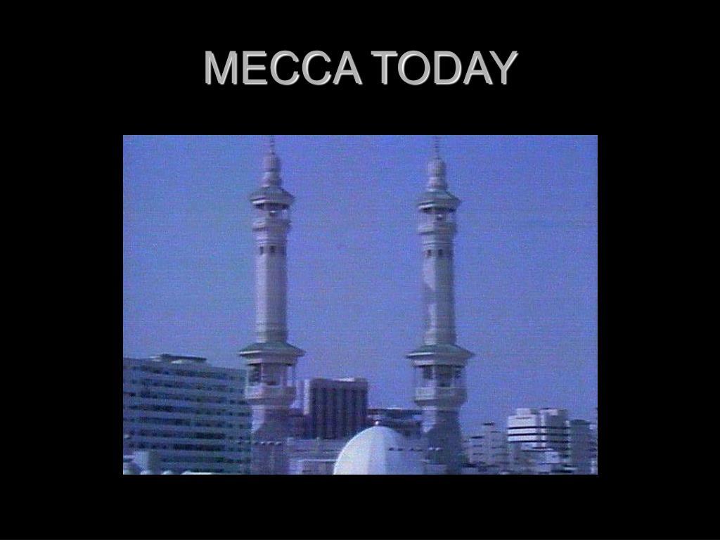 MECCA TODAY