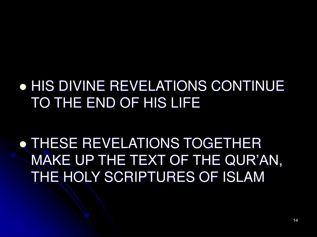HIS DIVINE REVELATIONS CONTINUE TO THE END OF HIS LIFE