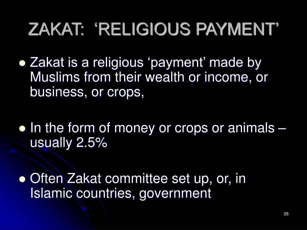 ZAKAT:  'RELIGIOUS PAYMENT'