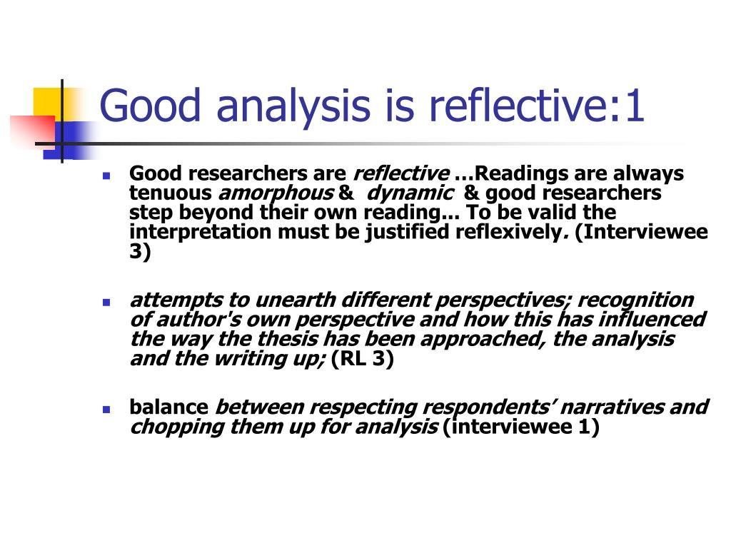 Good analysis is reflective:1