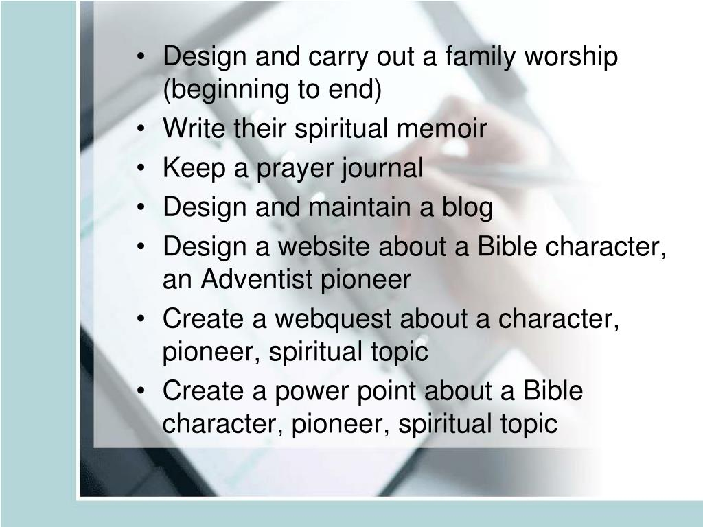 Design and carry out a family worship (beginning to end)