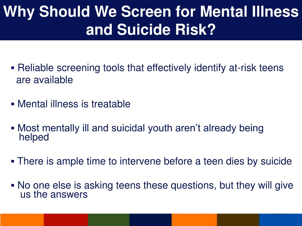 Why Should We Screen for Mental Illness and Suicide Risk?