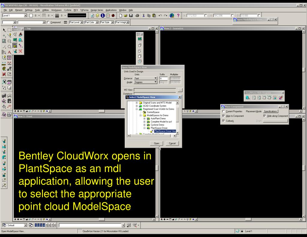 Bentley CloudWorx opens in PlantSpace as an mdl application, allowing the user to select the appropriate point cloud ModelSpace
