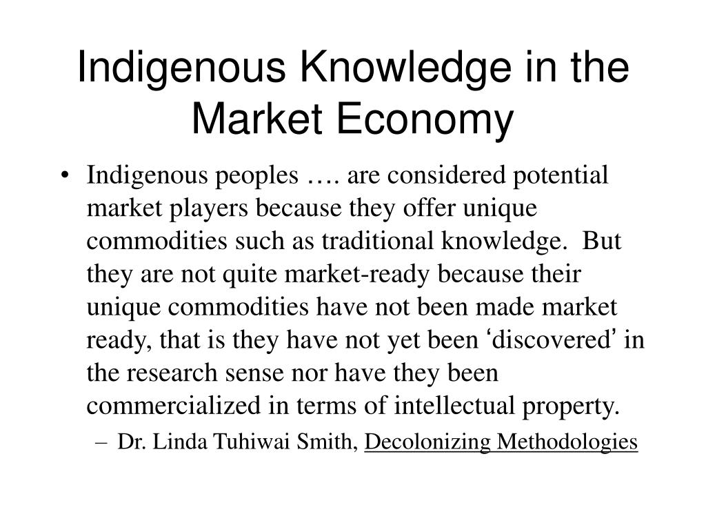 Indigenous Knowledge in the Market Economy