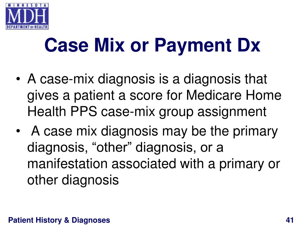 Case Mix or Payment Dx