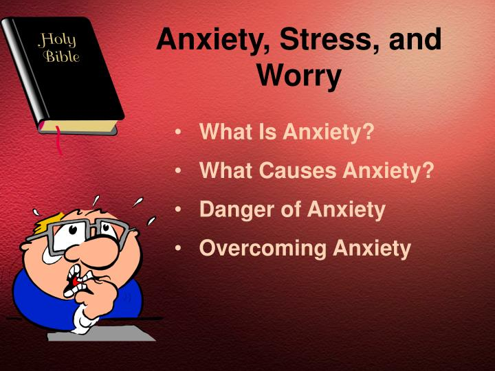 Anxiety stress and worry