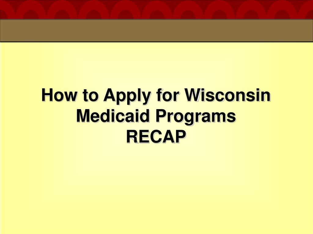 How to Apply for Wisconsin Medicaid Programs