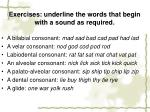 exercises underline the words that begin with a sound as required
