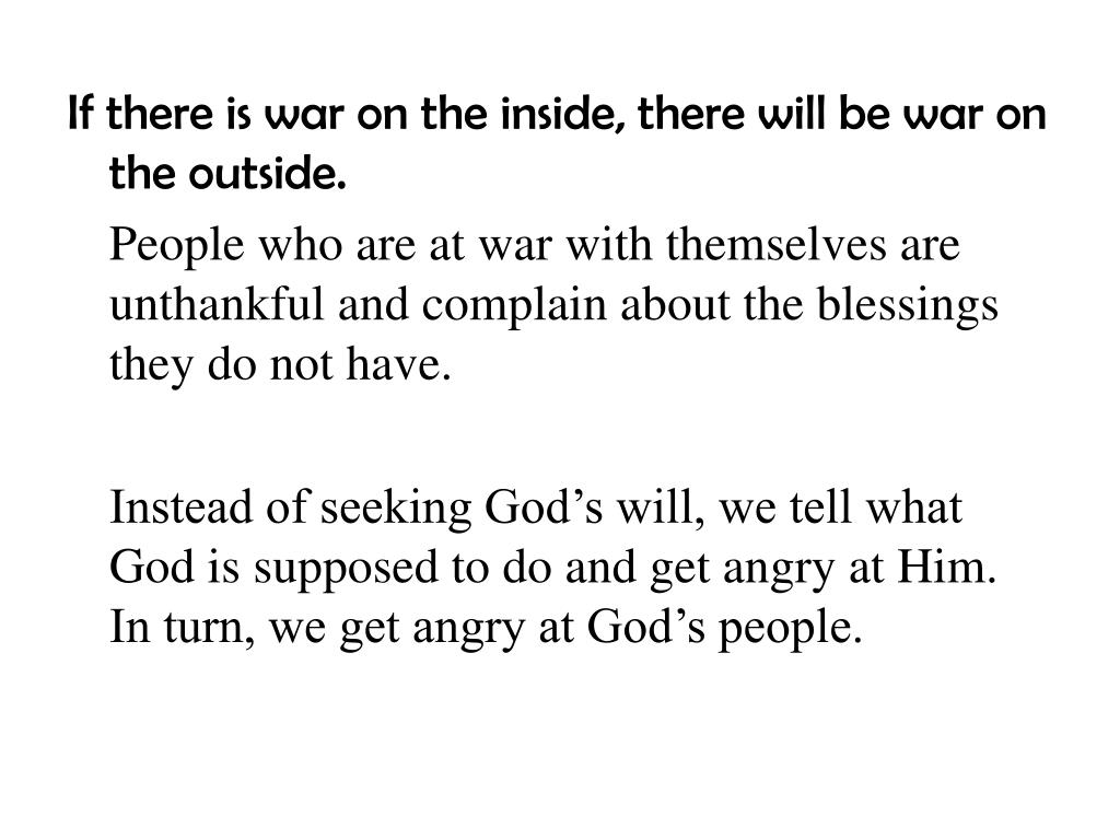 If there is war on the inside, there will be war on the outside.