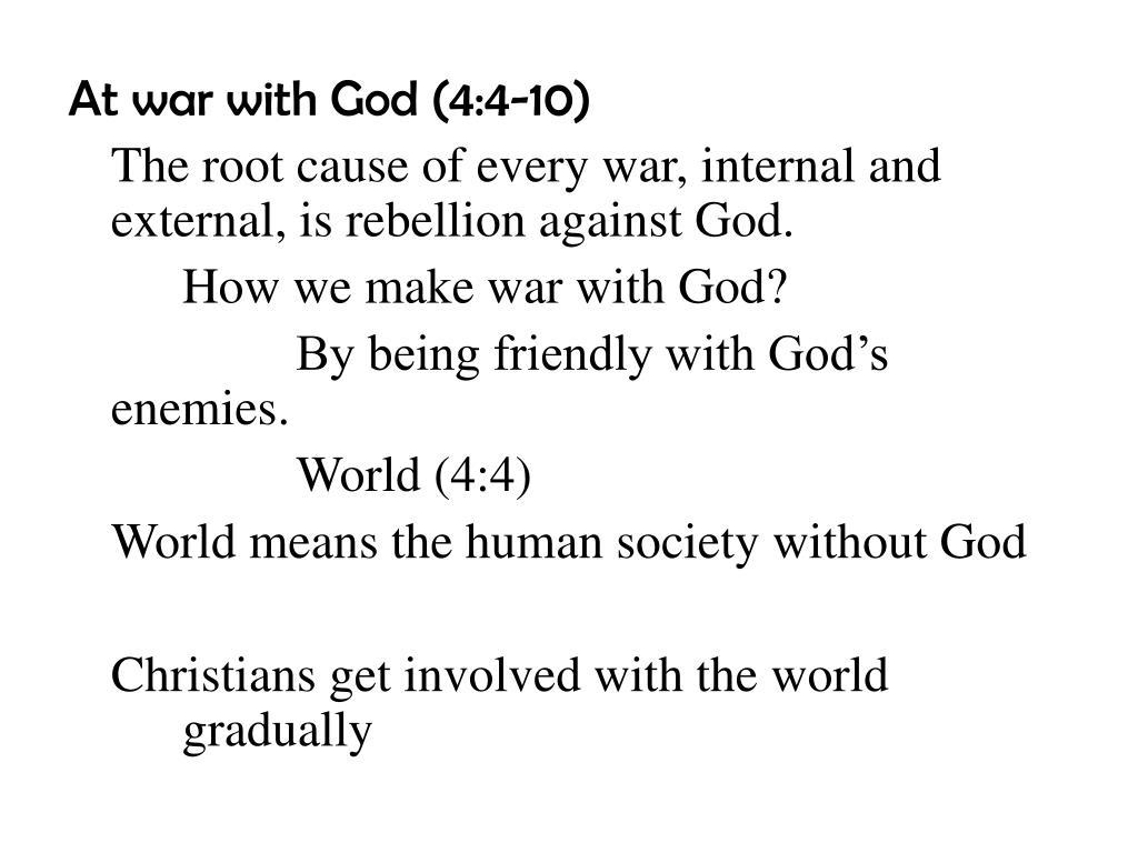 At war with God (4:4-10)