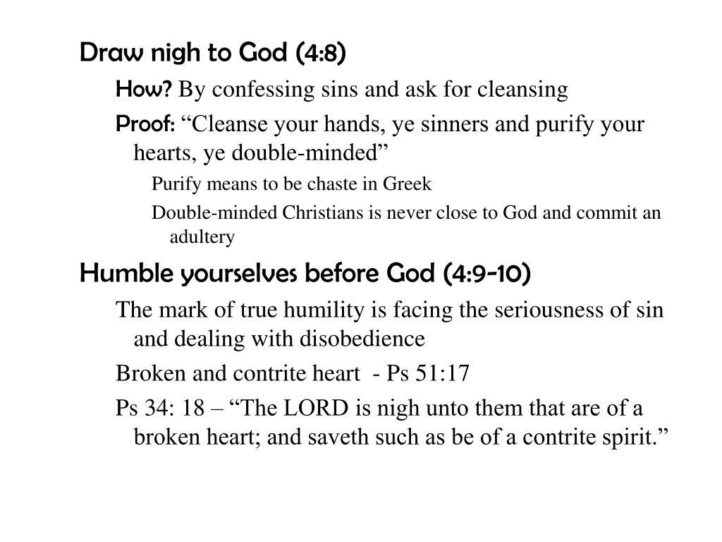 Draw nigh to God (4:8)