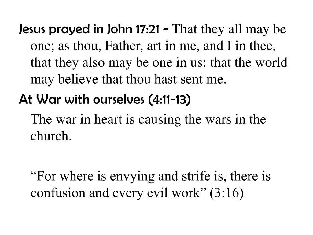 Jesus prayed in John 17:21 -