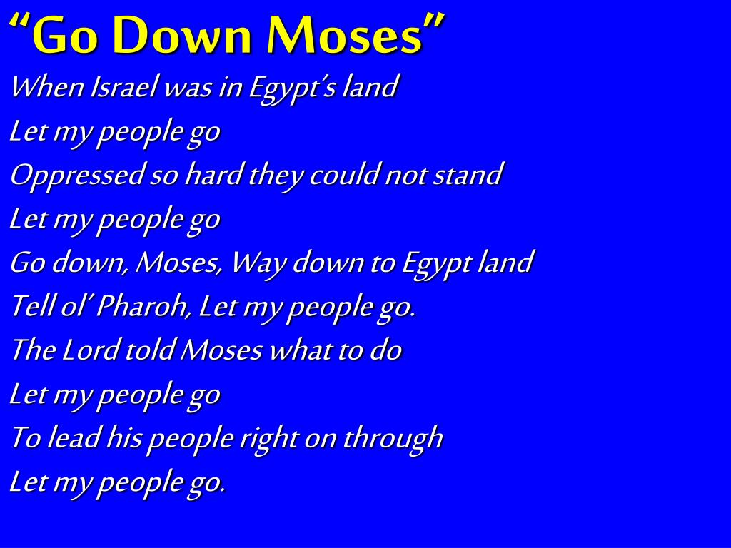 """""""Go Down Moses"""""""