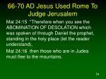 66 70 ad jesus used rome to judge jerusalem