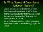 by what standard does jesus judge all nations