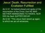 jesus death resurrection and exaltation fulfilled21