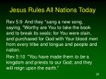 jesus rules all nations today29