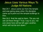 jesus uses various ways to judge all nations