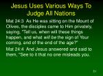 jesus uses various ways to judge all nations51