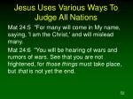 jesus uses various ways to judge all nations52