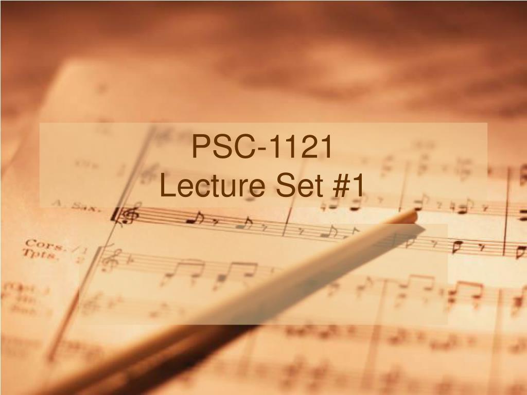 psc 1121 lecture set 1