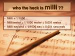 who the heck is milli