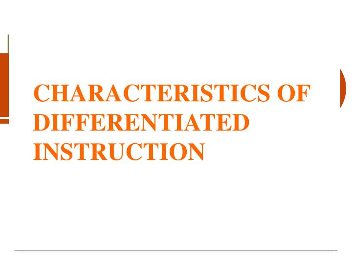 Characteristics of differentiated instruction