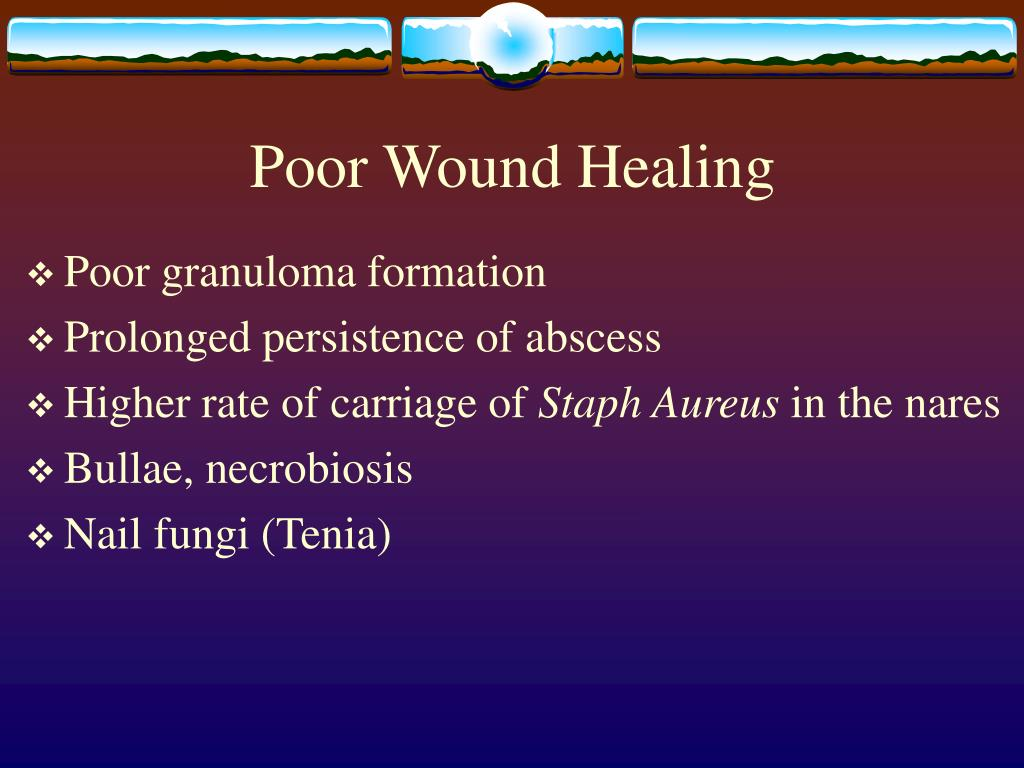 Poor Wound Healing