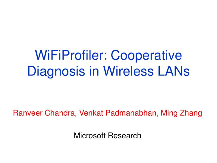 Wifiprofiler cooperative diagnosis in wireless lans