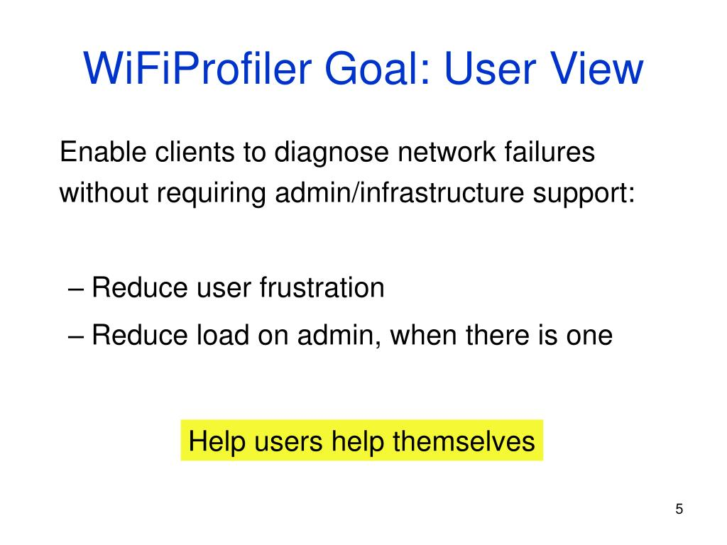 WiFiProfiler Goal: User View