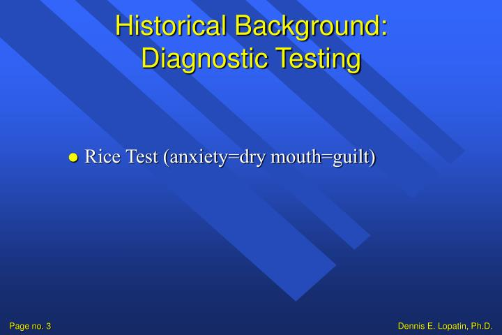 Historical background diagnostic testing