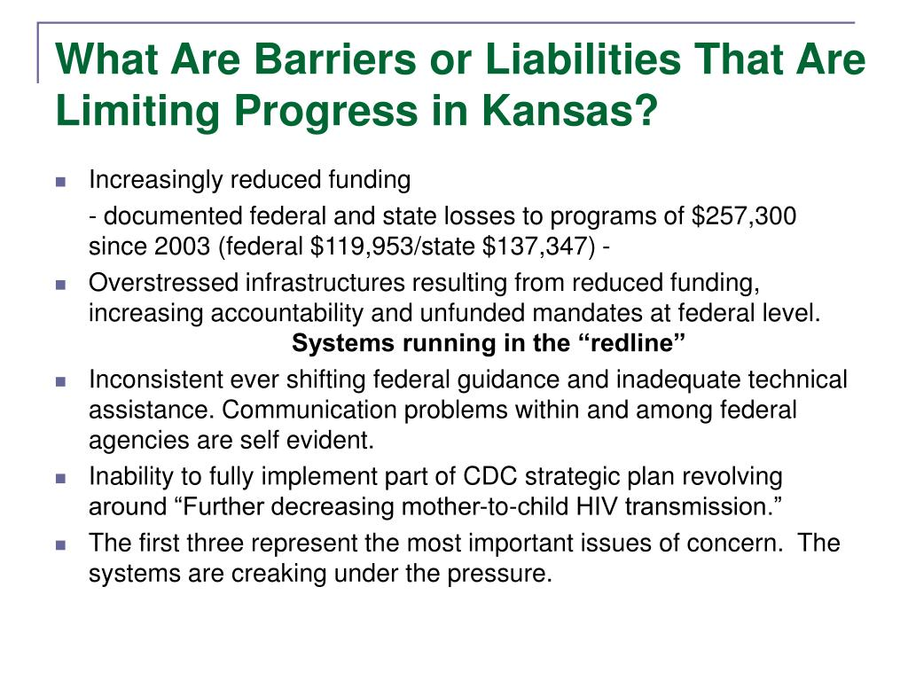 What Are Barriers or Liabilities That Are Limiting Progress in Kansas?