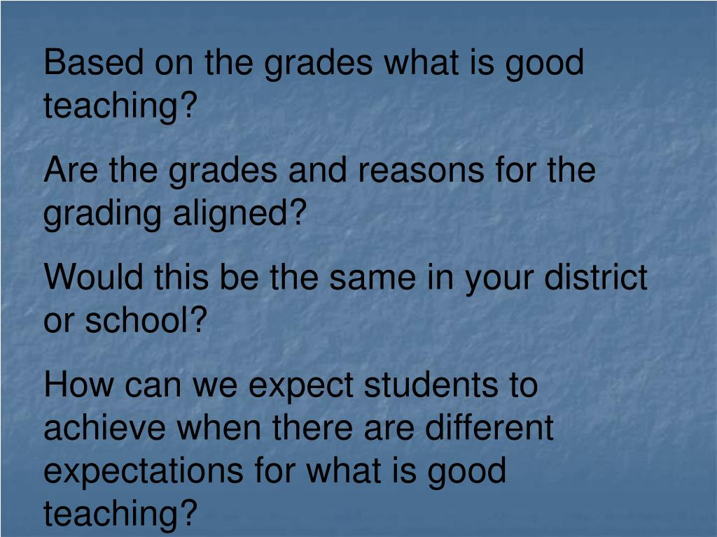Based on the grades what is good teaching?