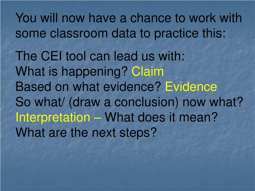 You will now have a chance to work with some classroom data to practice this: